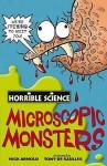 Microscopic Monsters (Horrible Science) - Nick Arnold, Tony De Saulles