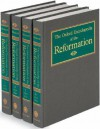The Oxford Encyclopedia of the Reformation - Hans J. Hillerbrand