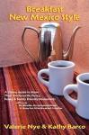 Breakfast New Mexico Style - Valerie Jo Nye, Kathy Barco