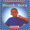 Mouth/Boca - Cynthia Fitterer Klingel, Robert B. Noyed