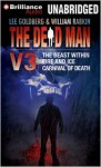 The Dead Man, Volume 3: The Beast Within, Fire & Ice, Carnival of Death - Lee Goldberg, William Rabkin, James Daniels