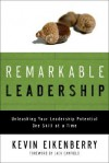 Remarkable Leadership: Unleashing Your Leadership Potential One Skill at a Time - Kevin Eikenberry