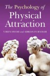 The Psychology of Physical Attraction - Viren Swami, Adrian Furnham