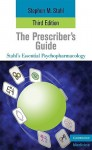 The Prescriber's Guide: Antidepressants - Stephen M. Stahl, Meghan M. Grady, Nancy Muntner
