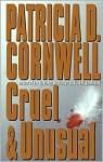 Cruel & Unusual (Kay Scarpetta Series #4) - Patricia Cornwell