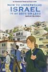 How to Understand Israel in 60 Days or Less. Writer & Artist, Sarah Glidden - Sarah Glidden