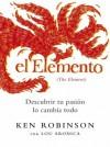 El Elemento (Spanish Edition) - Ken Robinson