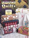 Vintage Quilts Collecting, Dating, Preserving and Appraising - Bobbie Aug, Gerald E. Roy, Sharon Newman