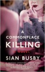 A Commonplace Killing - Siân Busby