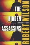 The Hidden Assassins - Robert Wilson