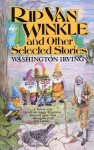 Rip Van Winkle: And Other Selected Stories - Washington Irving