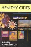 Healthy Cities - John Ashton