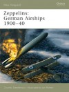 Zeppelins: German Airships 1900-40 - Charles Stephenson, Ian Palmer