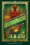 Fiendish Schemes - K.W. Jeter