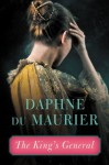 The King's General - Daphne DuMaurier