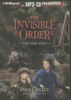 Invisible Order, Book Two, The: The Fire King - Paul Crilley, Katherine Kellgren