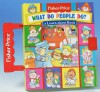 What Do People Do?: A Learn-About Book - Sarah Albee, Josie Yee