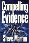 Compelling Evidence - Steve Martini