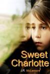 Sweet Charlotte - J.R. McLemore