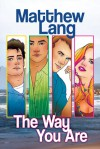 The Way You Are - Matthew Lang