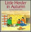 Little Herder in Autumn - Ann Nolan Clark, John P. Harrington, Hoke Denetsosie, Robert W. Young