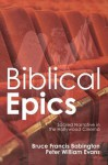 Biblical Epics: Sacred Narrative in the Hollywood Cinema - Bruce Francis Babington, Peter Evans