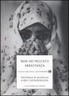 Non ho peccato abbastanza: antologia di poetesse arabe contemporanee - Valentina Colombo