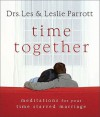 Time Together: Meditations for Your Time-Starved Marriage - Les Parrott III