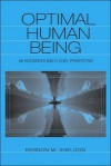 Optimal Human Being: An Integrated Multi-Level Perspective - Kennon M. Sheldon