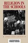 Religion in the Schools: A Reference Handbook - James John Jurinski