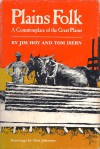 Plains Folk: A Commonplace of the Great Plains - Jim Hoy, Thomas D. Isern, Don Johnson