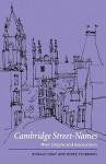 Cambridge Street-Names: Their Origins and Associations - Ronald Gray