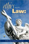 Ethics and the Law: a Teacher's Guide to Decision Making 2nd Edition - Mary Angela Shaughnessy