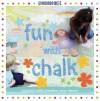 Gymboree Fun with Chalk - Jane B. Mason, Sarah Hines Stephens