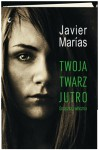 Twoja twarz jutro. Gorączka i włócznia - Javier Marías