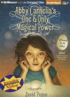 Abby Carnelia's One and Only Magical Power (Audiocd) - David Pogue