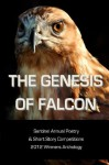 The Genesis of Falcon: Sentinel Annual Poetry & Short Story Competitions 2012 Winners Anthology - Various Authors, Oz Hardwick, Nnorom Okezie Azuonye