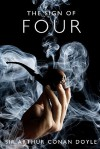 The Sign of Four: A Sherlock Holmes Mystery - Arthur Conan Doyle