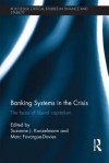 Banking Systems in the Crisis: The Faces of Liberal Capitalism - Suzanne J. Konzelmann, Marc Fovargue-Davies, Steve Keen