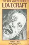The Dark Worlds of H. P. Lovecraft, Volume Three - H.P. Lovecraft, Wayne June