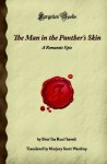 The Man in the Panther's Skin: A Romantic Epic (Forgotten Books) - Shot'ha Rust'haveli