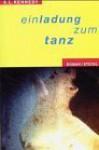 Einladung zum Tanz - A.L. Kennedy, Gerd Stratmann, Ingrid von Rosenbaum