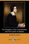 The Daughter of the Commandant, and the Queen of Spades (Dodo Press) - Alexander Pushkin, Mrs. Milne Home, H. Twitchell