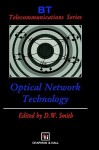 Optical Network Technology - D.W. Smith