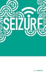 Seizure Offline 04 - Alan Baxter, Rufi Cole, Stephen Ashworth