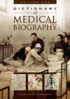 Dictionary of Medical Biography, Volume 1: A-B - W.F. Bynum
