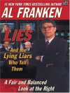 Lies & the Lying Liars Who Tell Them: A Fair & Balanced Look at the Right - Al Franken