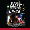 Au Revoir, Crazy European Chick - Joe Schreiber, Steven Boyer