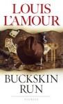 Buckskin Run: Stories - Louis L'Amour