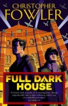 Full Dark House (Bryant & May, # 1) - Christopher Fowler